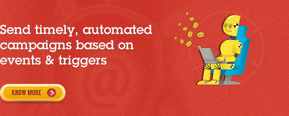 Send timely, automated campaigns based on events & triggers